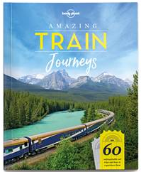 Lonely Planet's Amazing Train Journeys